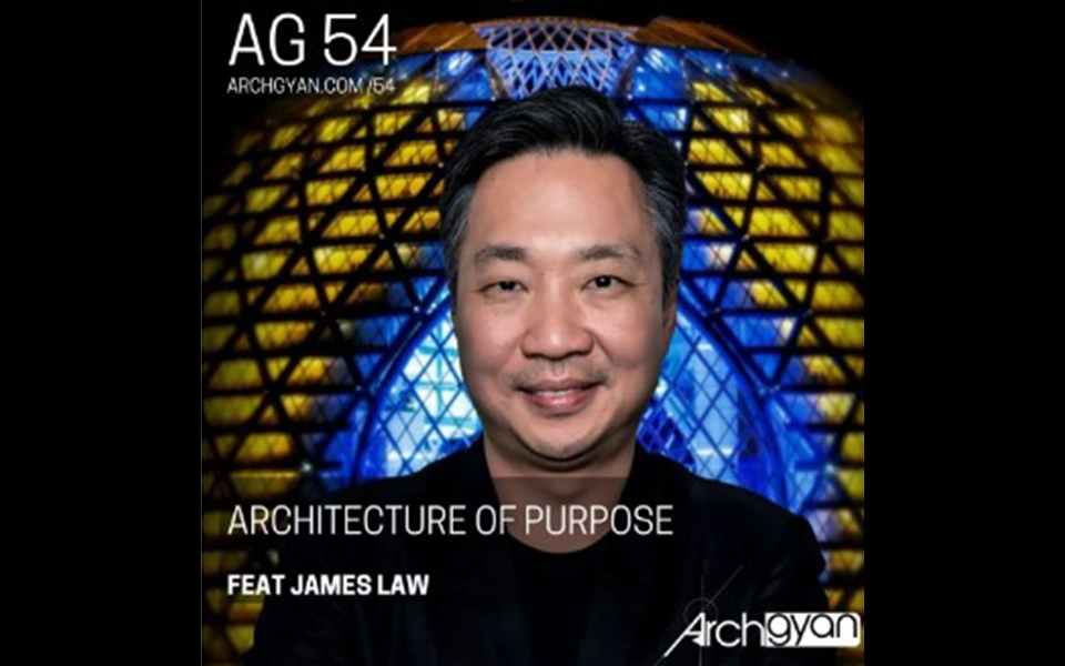 James Law interview with Archgyan on Architecture of Purpose