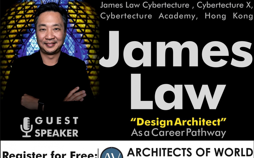 James Law to join Architects of World with Ar. Snehal Surve for dialogue on Feb 27, 2021